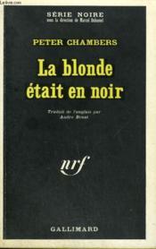 La Blonde Etait En Noir. Collection : Serie Noire N° 1239 - Couverture - Format classique