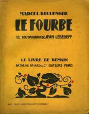 Le Fourbe. 32 Bois Originaux De Jean Lebedeff. Le Livre De Demain N° 135. - Couverture - Format classique