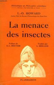 La Menace Des Insectes. Collection : Bibliotheque De Philosophie Scientifique. - Couverture - Format classique