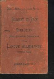 Exercices Sur La Grammaire Elementaire De La Langue Allemande. Deuxieme Partie. - Couverture - Format classique