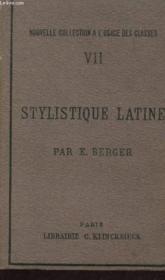 Stylistique Latine / Nouvelle Collection A L'Usage Des Classes - Volume Vii / Septieme Edition. - Couverture - Format classique