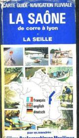 La Saone De Corre A Lyon - La Seille. - Couverture - Format classique