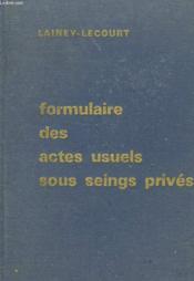 Formulaire Des Actes Usuels Sous Seings Prives - Couverture - Format classique