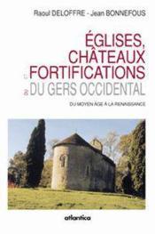 Eglises, chateaux et fortifications du gers occidental du moyen age a la renaissance - Couverture - Format classique
