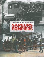La grande histoire des sapeurs-pompiers - Couverture - Format classique