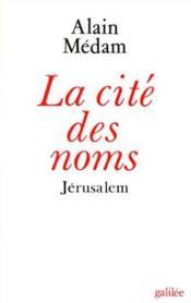 La cité des noms ; Jérusalem - Couverture - Format classique