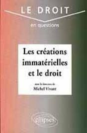 Les Creations Immaterielles Et Le Droit - Intérieur - Format classique
