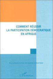 Comment réussir la participation démocratique en Afrique - Couverture - Format classique