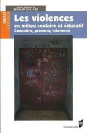 Les violences en milieu scolaire et educatif connaitre, prevenir, intervenir - Couverture - Format classique