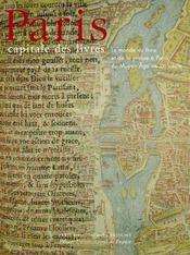 Paris, capitale des livres ; le monde des livres et de la presse à Paris du Moyen Age au XX siècle - Intérieur - Format classique