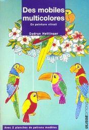 Mobiles multicolores en peinture vitrail - Intérieur - Format classique