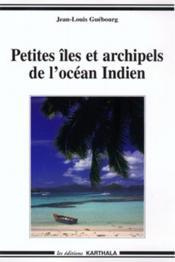 Petites Iles Et Archipels De L'Ocean Indien - Couverture - Format classique