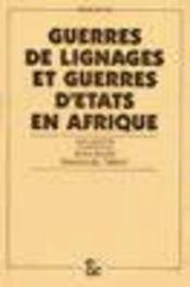Guerres de lignages et guerres d'Etats en Afrique - Intérieur - Format classique