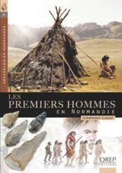 Les premiers hommes en Normandie - Couverture - Format classique