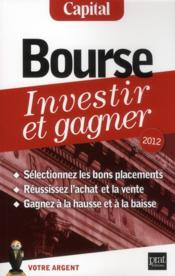 Bourse ; investir et gagner (édition 2012) - Couverture - Format classique