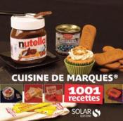 Cuisine de marques ; 1001 recettes - Couverture - Format classique