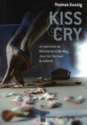 Kiss & Cry ; un spectacle de Michèle Anne de Mey et Jaco Van Dormael - Couverture - Format classique