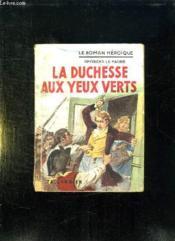 La Duchesse Aux Yeux Verts. - Couverture - Format classique