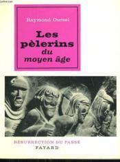 Les Pelerins Du Moyen Age. Collection Resurrection Du Passe. - Couverture - Format classique