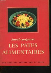 Savoir Preparer Les Pates Alimantaires. 200 Recettes. - Couverture - Format classique