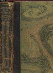 HISTOIRE DE LA MUSIQUE - DES ORIGINES AU DEBUT DU XXè SIECLE - TOME III De la mort de Beethoven au début du XXè siècle - Avec de nombreux texte musicaux. - Couverture - Format classique