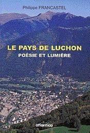 Le Pays De Luchon Poesie Et Lumiere - Couverture - Format classique