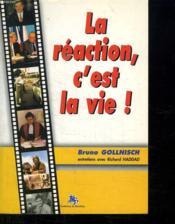 La Réaction C'Est La Vie ! . Entretiens Avec Richard Haddad - Couverture - Format classique