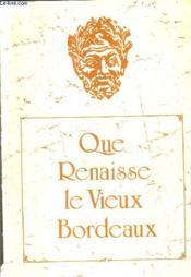 Que Renaisse Le Vieux Bordeaux. - Couverture - Format classique