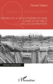 Critique de la vie quotidienne en Chine à l'aube du XXIè siècle avec les Gao Brothers - Couverture - Format classique