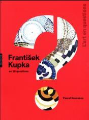 Frantisek Kupka en 15 questions - Couverture - Format classique