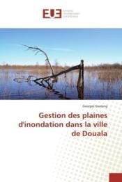Gestion des plaines d'inondation dans la ville de douala - Couverture - Format classique