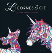 Licornes & cie ; colorier, s'amuser, s'évader - Couverture - Format classique
