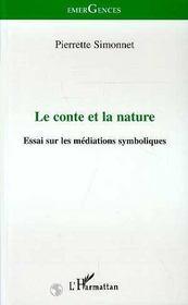 Le Conte Et La Nature : Essai Sur Les Mediations Symboliques - Intérieur - Format classique