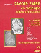 SAVOIR FAIRE EN RADIOLOGIE OSTEO-ARTICULAIRE T.6 ; savoir faire en radiologie ostéo-articulaire - Couverture - Format classique