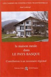 La maison rurale en pays basque ; contribution à un inventaire régional - Couverture - Format classique