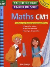 telecharger CAHIERS DU JOUR/ SOIR – mathematiques – CM1 (edition 2010) livre PDF en ligne gratuit