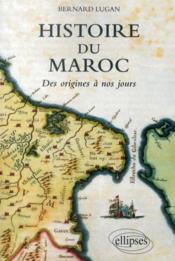 Histoire du Maroc ; des origines à nos jours - Couverture - Format classique
