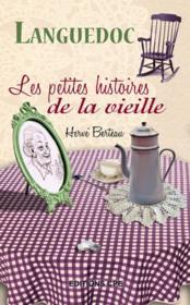 Les petites histoires de la vieille ; Languedoc - Couverture - Format classique