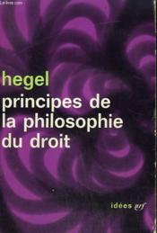 Principes De La Philosophie De Droit. Collection : Idees N° 28 - Couverture - Format classique