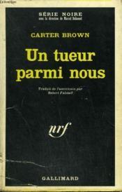 Un Tueur Parmi Nous. Collection : Serie Noire N° 1095 - Couverture - Format classique