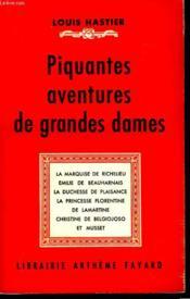 Piquantes Aventures De Grandes Dames. - Couverture - Format classique