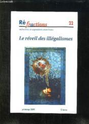 Refractions N° 22 Printemps 2009. Le Reveil Des Illegalismes. Les Mecanismes De La Crise, Salut A L Action Directe, Une Revolte Grecques... - Couverture - Format classique