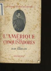 L'Amerique Des Conquistadores. - Couverture - Format classique