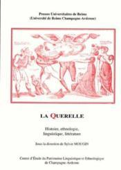 La Querelle. Histoire, Ethnologie, Linguistique, Litterature - Couverture - Format classique