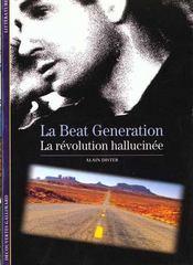 La beat generation ; la récolution hallucinée - Intérieur - Format classique