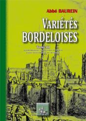 Variétés bordeloises t.3 ; comprenant les livres V et VI ; essai historique et critique - Couverture - Format classique