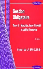 Gestion Obligatoire T.1 ; Marches Taux D'Interets Et Actifs Financiers ; 2e Edition - Intérieur - Format classique