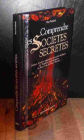 Comprendre Les Societes Secretes - Couverture - Format classique