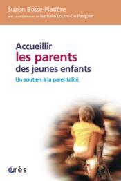 Accueillir les parents des jeunes enfants - Couverture - Format classique