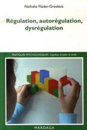 Régulation, autorégulation et dysrégulation - Intérieur - Format classique